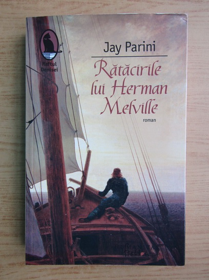 Anticariat: Jay Parini - Ratacirile lui Herman Melville
