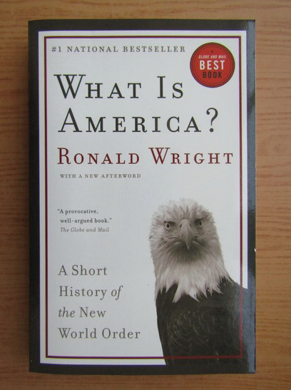 Anticariat: Ronald Wright - What is America?