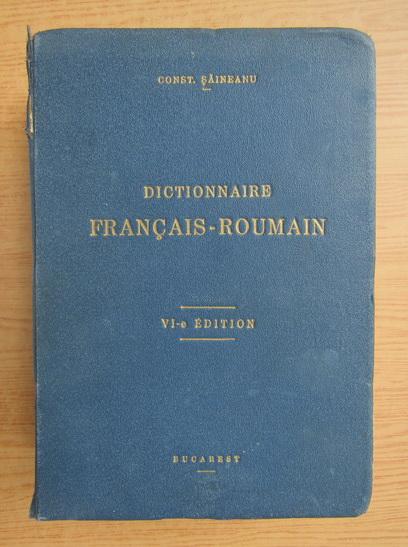 Anticariat: Constantin Saineanu - Dictionnaire francais-roumain (1939)