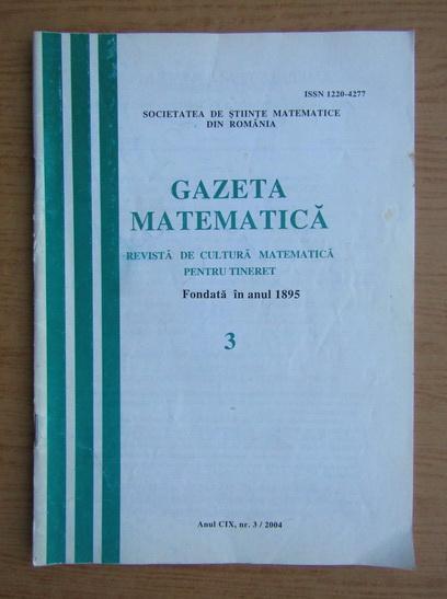 Anticariat: Gazeta matematica, anul CIX, nr. 3, 2004