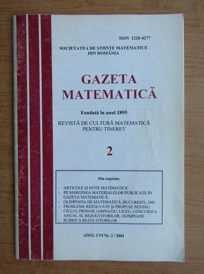 Anticariat: Gazeta matematica, anul CVI, nr. 2, 2001