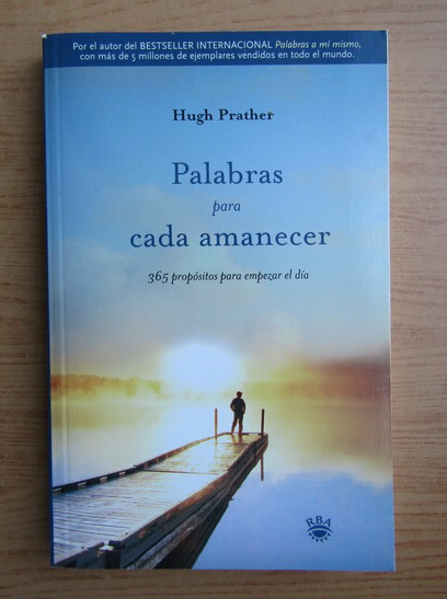 Anticariat: Hugh Prather - Palabras para cada amanecer