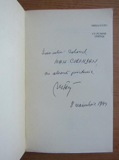 Anticariat: Mihai Fatu - Cu pumnii stransi (cu autograful autorului)