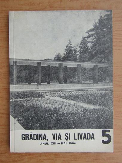 Anticariat: Revista Gradina, via si livada, anul XIII, nr. 5, martie 1964