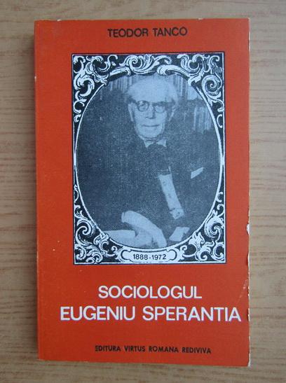Anticariat: Teodor Tanco - Sociologul Eugeniu Sperantia