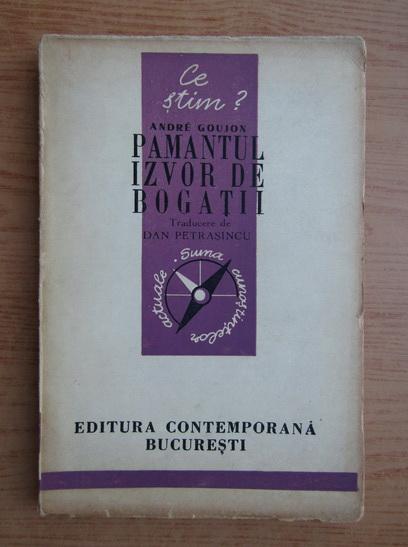 Anticariat: Andre Goujon - Pamantul izvor de bogatii (1943)