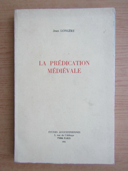 Anticariat: Jean Longere - La predication medievale