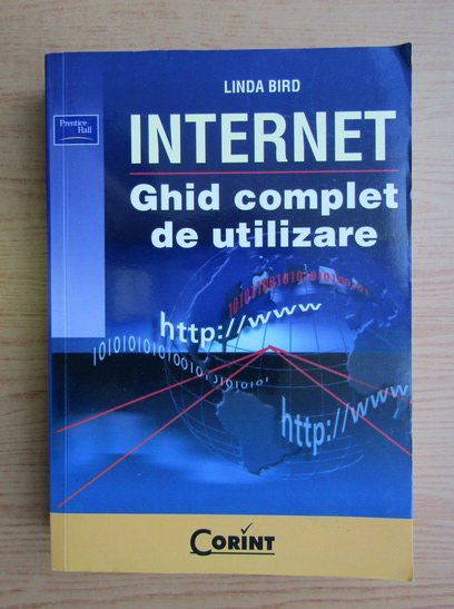 Anticariat: Linda Bird - Internet. Ghid complet de utilizare