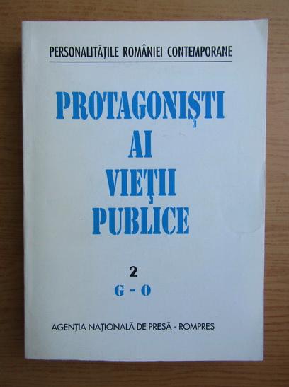 Anticariat: Protagonisti ai vietii publice, G-O (volumul 2)