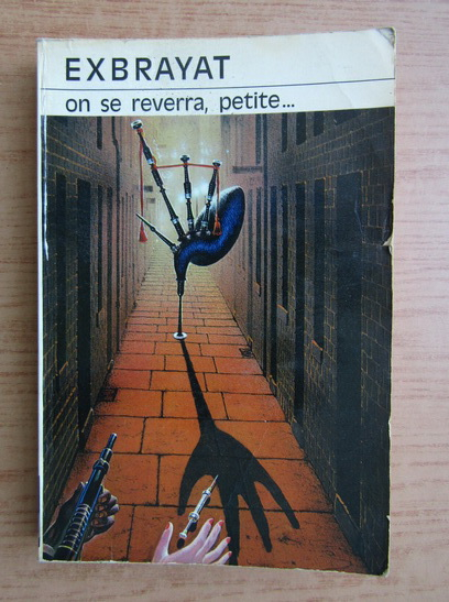 Anticariat: Charles Exbrayat - On se reverra petite...