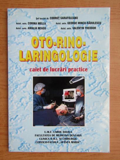 Anticariat: Codrut Sarafoleanu - Oto-rino-laringologie. Caiet de lucrari practice