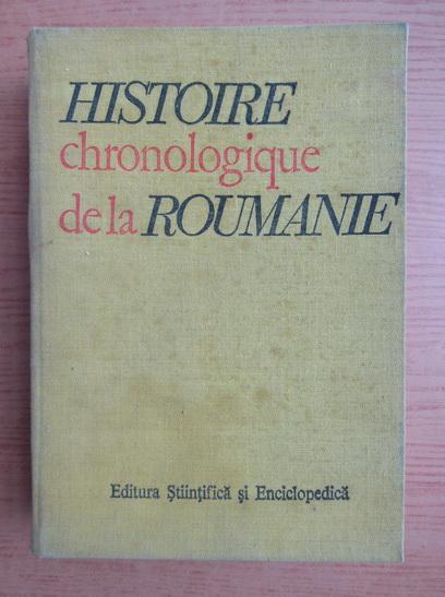Anticariat: Horia C. Matei - Histoire chronologique de la Roumanie