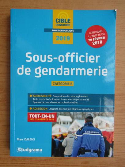 Anticariat: Marc Dalens - Sous-officier de gendarmerie, categorie B