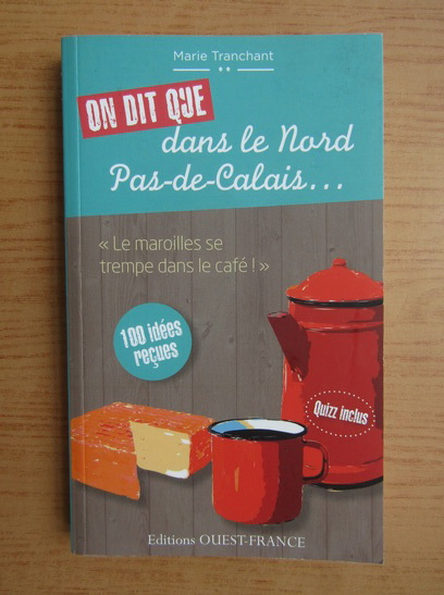 Anticariat: Marie Tranchant - On dit que dans le Nord Pas-de-Calais