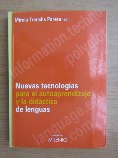 Anticariat: Mireia Trenchs Parera - Nueva tecnologias para el autoaprendizaje y la didactica de lenguas
