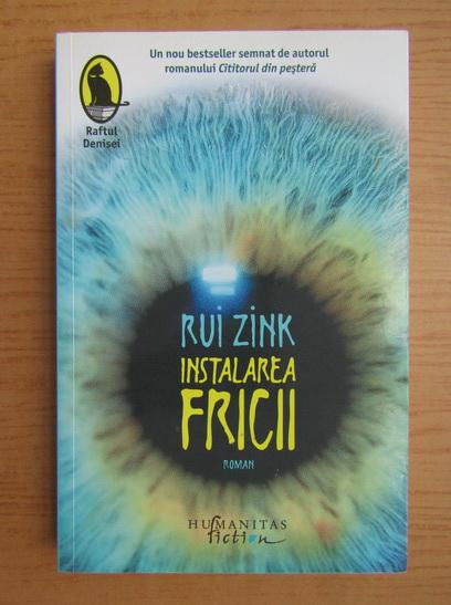 Anticariat: Rui Zink - Instalarea fricii
