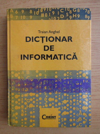 Anticariat: Traian Anghel - Dictionar de informatica