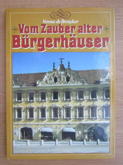 Anticariat: Verena de Breuyker - Vom Zauber alter Burgerhauser