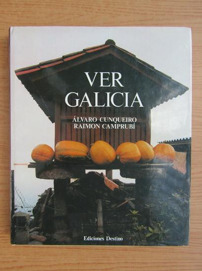 Anticariat: Alvaro Cunqueiro - Ver Galicia