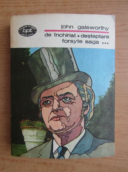 Anticariat: John Galsworthy - Fosyte saga, volumul 3. De inchiriat. Desteptare