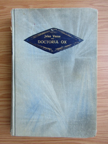 Anticariat: Jules Verne - Doctorul Ox (1930)
