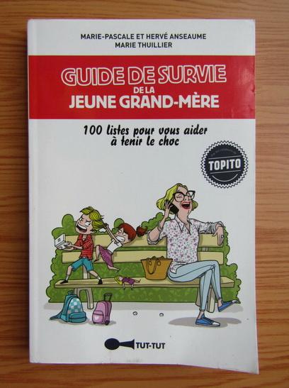 Anticariat: Marie Pascale - Guide de survie de la jeune grand-mere