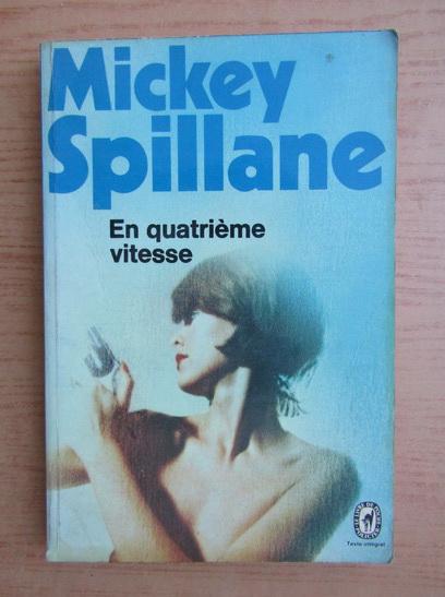 Anticariat: Mickey Spillane - En quatrieme vitesse