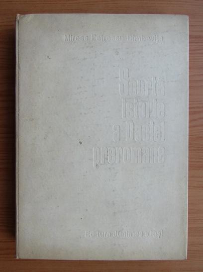 Anticariat: Mircea Petrescu-Dimbovita - Scurta istorie a Daciei preromane