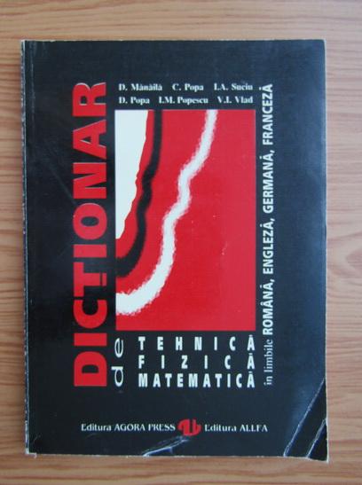 Anticariat: D. Manaila - Mic dictionar poliglot de fizica, tehnica, matematica