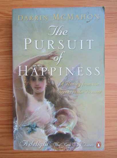 Anticariat: Darrin McMahon - The pursuit of happiness