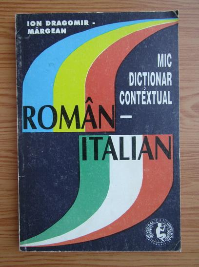 Anticariat: Ion Dragomir Margean - Mic dictionar contextual roman-italian