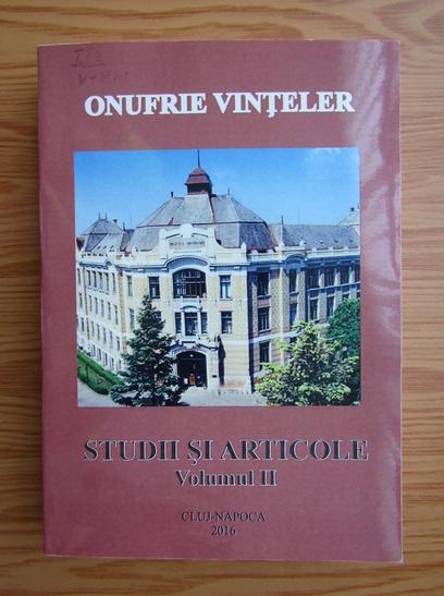 Anticariat: Onufrie Vinteler - Studii si articole (volumul 2)