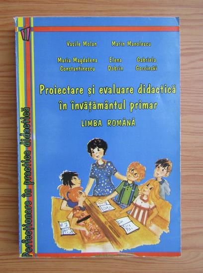 Anticariat: Vasile Molan - Proiectare si evaluare didactica in invatamantul primar. Limba romana
