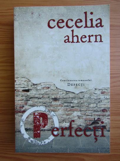 Anticariat: Cecelia Ahern - Perfecti