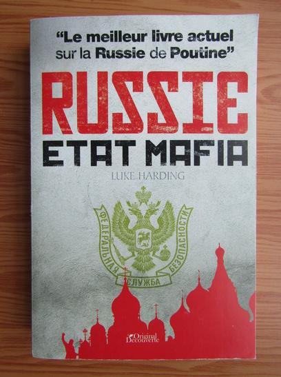Anticariat: Luke Harding - Russie etat mafia