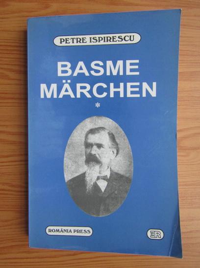 Anticariat: Petre Ispirescu - Basme. Marchen