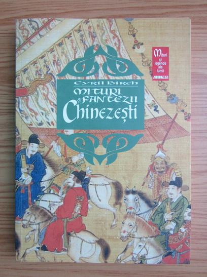 Anticariat: Cyril Birch - Mituri si fantezii chinezesti