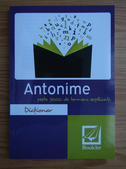 Anticariat: Dictionar de antonime cu peste 3000 de termeni explicati