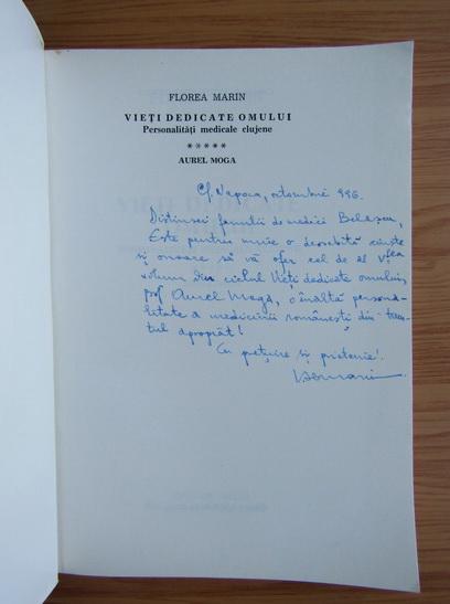 Anticariat: Florea Marin - Vieti dedicate omului, volumul 5. Personalitati medicale clujene, Aurel Moga (cu autograful autorului)
