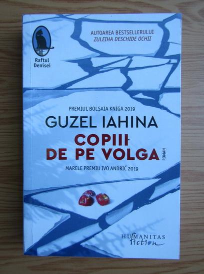 Anticariat: Guzel Iahina - Copiii de pe Volga