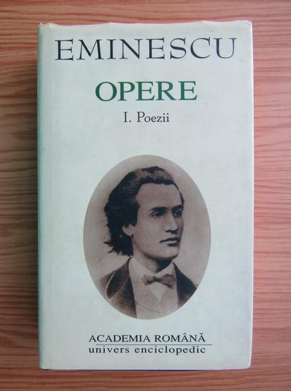 Anticariat: Mihai Eminescu - Opere, volumul 1. Poezii