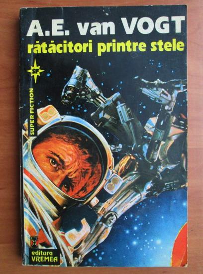 Anticariat: A. E. Van Vogt - Ratacitori printre stele