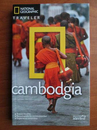 Anticariat: Cambodgia (colectia National Geographic Traveler, nr. 13)