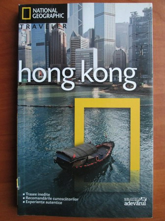 Anticariat: Hong Kong (colectia National Geographic Traveler, nr. 11)