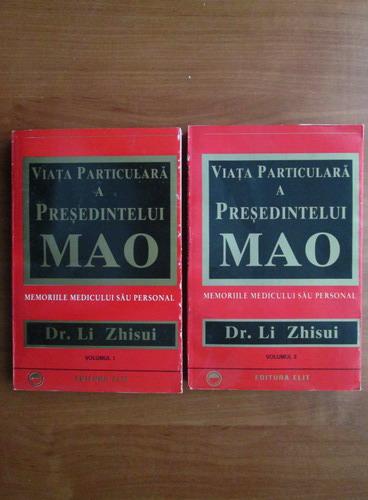 Anticariat: Li Zhisui - Viata particulara a presedintelui Mao (2 volume)