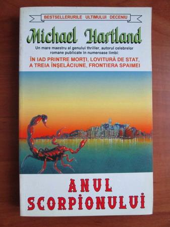 Anticariat: Michael Hartland - Anul scorpionului