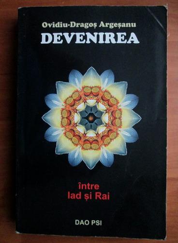 Anticariat: Ovidiu Dragos Argesanu - Devenirea