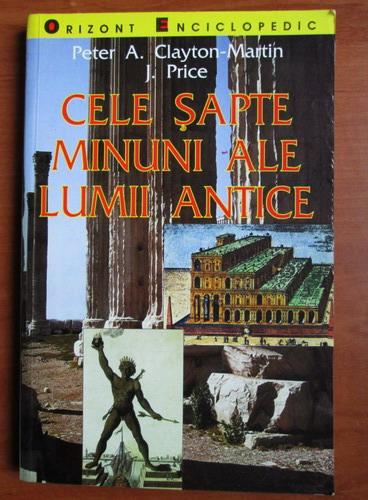 Anticariat: Peter A. Clayton - Cele sapte minuni ale lumii antice