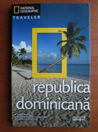 Anticariat: Republica Dominicana (colectia National Geographic Traveler, nr. 6)