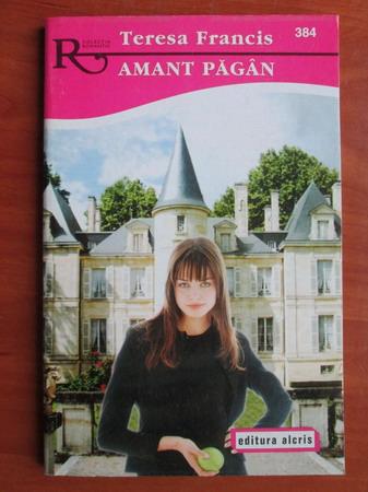 Anticariat: Teresa Francis - Amant pagan